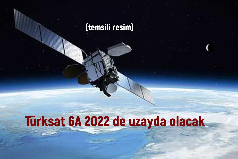 Türksat 6A 2022'de Uzayda